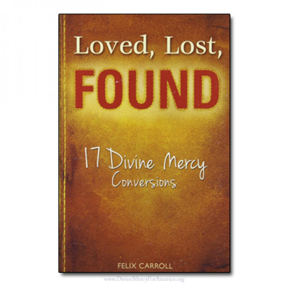 Loved, Lost, Found, Divine Mercy